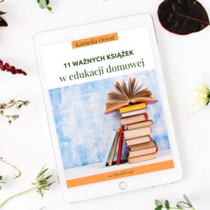 11 ważnych książek w edukacji domowej by Kornelia Orwat