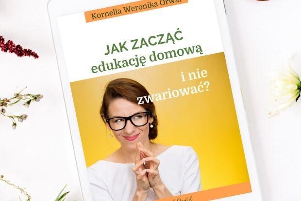 Jak zacząć edukację domową by Kornelia Orwat
